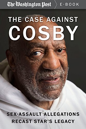 The Case Against Cosby: Sex-Assault Allegations Recast Star's Legacy PDF