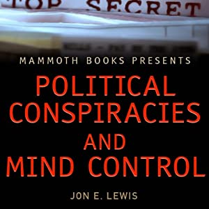 Mammoth Books Presents: Political Conspiracies and Mind Control Audiobook