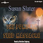 The Pumpkin Seed Massacre | Susan Slater