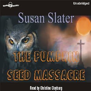 The Pumpkin Seed Massacre Audiobook