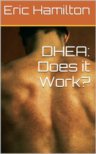 Dhea: Does It Work? (Supplements: Reviewing The Evidence)