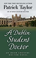 A Dublin Student Doctor (Thorndike Press Large Print Core Series)