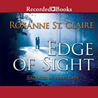 Edge of Sight (       UNABRIDGED) by Roxanne St. Claire Narrated by Violet Grey