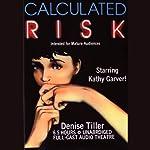 Calculated Risk | Denise Tiller