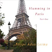Slumming in Paris, Part One | Felipe Adan Lerma