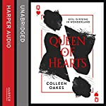 Queen of Hearts: Queen of Hearts, Book 1   Colleen Oakes