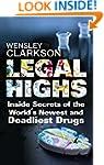Legal Highs: Inside Secrets of the Wo...
