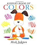 Kipper's Book of Colors: Kipper Concept Books (0152006478) by Inkpen, Mick