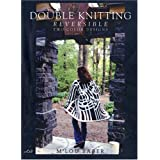 Double Knitting: Reversible Two-Color Designs ~ M'Lou Baber