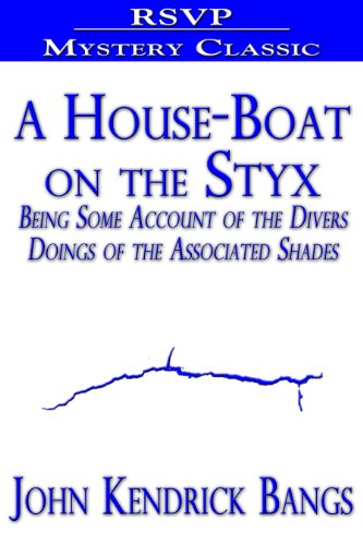 A House-Boat on the Styx (Being Some Account of the Divers Doings of the Associated Shades)