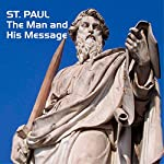 St. Paul: The Man and His Message | Jeffrey Mickler