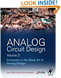Analog Circuit Design, Volume 2: Immersion in the Black Art of Analog Design