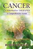 img - for Cancer and Alternative Therapies: A Comprehensive Guide book / textbook / text book