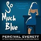 So Much Blue Hörbuch von Percival Everett Gesprochen von: Patrick Lawlor