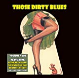 Those Dirty Blues Volume 2