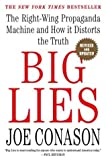 img - for Big Lies: The Right-Wing Propaganda Machine and How It Distorts the Truth by Joe Conason (2004-06-15) book / textbook / text book