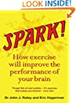 Spark!: How exercise will improve the...