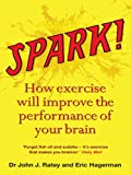 Spark!: How exercise will improve the performance of your brain