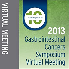2013 Gastrointestinal Cancers Symposium Virtual Meeting