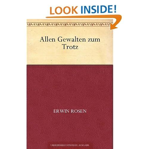 Allen Gewalten zum Trotz (German Edition) Erwin Rosen
