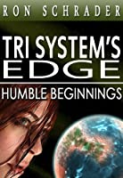 Tri System's Edge: Humble Beginnings [Kindle Edition]