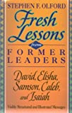 Fresh Lessons from Former Leaders: David, Elisha, Samson, Caleb, and Isaiah (Biblical Preaching Library) (0801067197) by Olford, Stephen F.