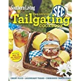 Southern Living The Official SEC Tailgating Cookbook: Great Food Legendary Teams Cherished Traditions (Southern...