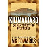 Kilimanjaro: One Man's Quest to Go over the Hilldi M. G. Edwards