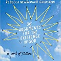 36 Arguments for the Existence of God Audiobook by Rebecca Newberger Goldstein Narrated by Steven Pinker, Oliver Wyman