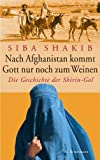 Image de Nach Afghanistan kommt Gott nur noch zum Weinen: Die Geschichte der Shirin-Gol