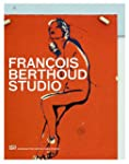 Francois Berthoud: Studio: The Art of...