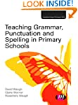 Teaching Grammar, Punctuation and Spe...