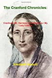 Elizabeth Gaskell The Cranford Chronicles: Cranford / Mr. Harrison's Confessions / My Lady Ludlow