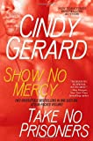 Cindy Gerard Show No Mercy/Take No Prisoners