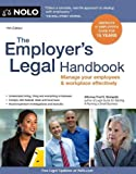 The Employer&#39;s Legal Handbook: Manage Your Employees &amp; Workplace Effectively