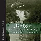 Knight of Germany ~ Oswald Boelcke