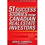 51 Success Stories from Canadian Real Estate Investorsby Don R. Campbell