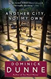 Another City, Not My Own: A Novel (0345522192) by Dunne, Dominick