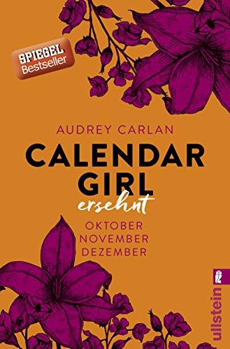 Calendar Girl - Ersehnt: Oktober/November/Dezember (Calendar Girl Quartal, Band 4) das Buch von Audrey Carlan - Preis vergleichen und online kaufen