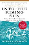 Into the Rising Sun: World War IIs Pacific Veterans Reveal the Heart of Combat