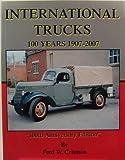 International Trucks: 100 Years 1907-2007