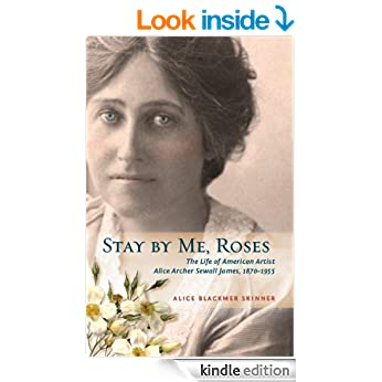 Stay by Me, Roses: The Life of American Artist Alice Archer Sewall James, 1870-1955 eBook: ALICE B. SKINNER: Amazon.co.uk: Kindle Store - 51VzkkbWGDL._BO2,204,203,200_PIsitb-sticker-v3-big,TopRight,0,-55_SX324_SY324_PIkin4,BottomRight,1,22_AA346_SH20_OU02_