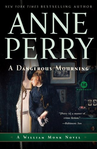 A Dangerous Mourning: A William Monk Novel