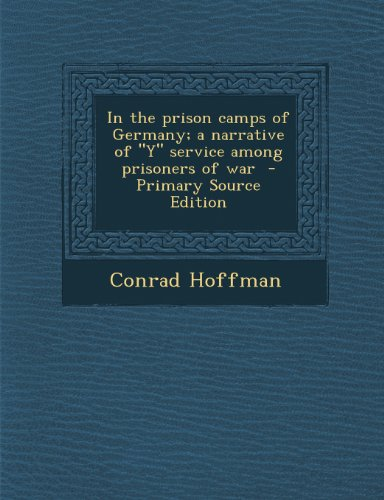 In the Prison Camps of Germany; A Narrative of