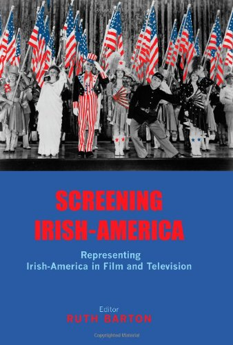 Screening Irish-America: Representing Irish-America in Film and Television