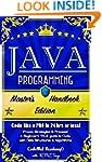 Java Programming: Master's Handbook:...