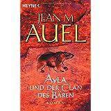 """Ayla und der Clan des B�renvon """"Jean M. Auel"""""""