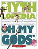 img - for Oh My Gods!: A Look-it-Up Guide to the Gods of Mythology (Mythlopedia) book / textbook / text book