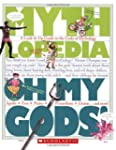Mythlopedia: Oh My Gods!: A Look-it-U...