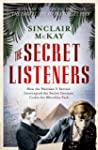 The Secret Listeners: How the Wartime...